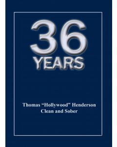 36 Years, Thomas Henderson, Clean and Sober