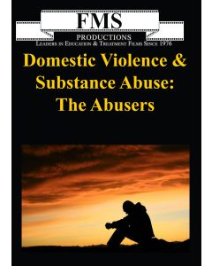 Domestic Violence & Substance Abuse:  The Abusers