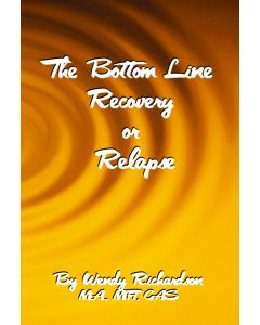 Bottom Line:  Recovery or Relapse