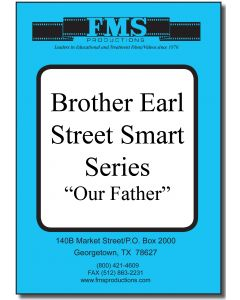 "Brother Earl's ""Street Smart"" Series: Our Father"