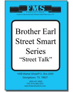 """Brother Earl's """"Street Smart"""" Series Street Talk"""