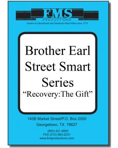 "Brother Earl's ""Street Smart"" Series: Recovery, The Gift"