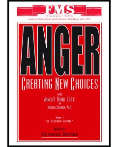 Anger: Creating New Choices  Part I