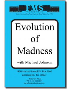 Evolution of Madness