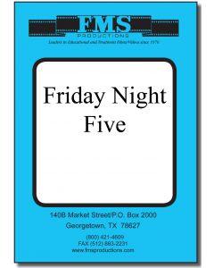 Friday Night: Five