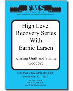 High Level Recovery Series, Kissing Guilt & Shame Good-bye