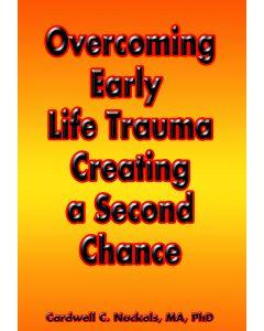 Overcoming Early Life Trauma