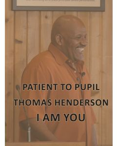Patient to Pupil, Thomas Henderson, I Am You