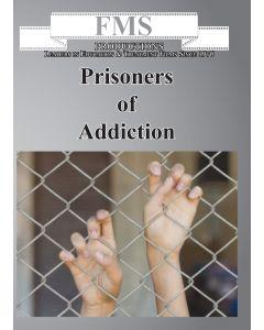 Prisoners of Addiction