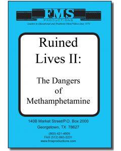 Ruined Lives II: The Dangers of Methamphetamine
