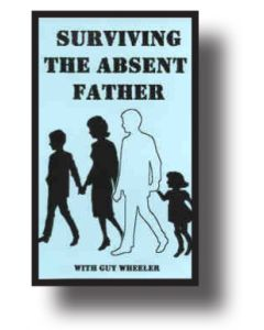 Surviving the Absent Father, Part 2