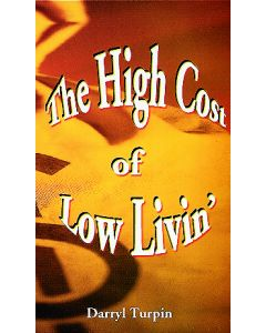 High Cost of Low Livin'
