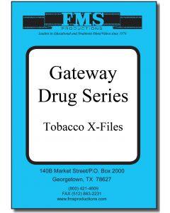 Gateway Drug Series: Part 3 Tobacco X-Files