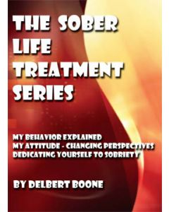 The Sober Life Treatment Series Part III
