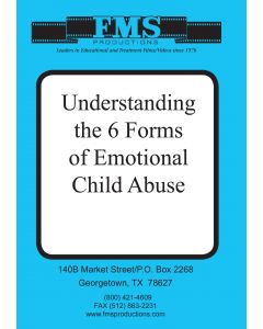 Understanding the Six Forms of Emotional Child Abuse