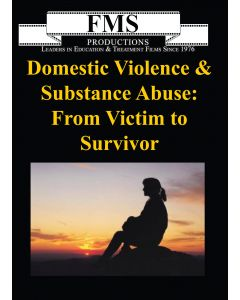 Domestic Violence & Substance Abuse: From Victims to Survivors