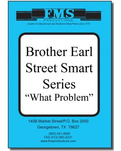 "Brother Earl's ""Street Smart"" Series: What Problem?"