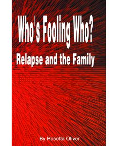 Who's Fooling Who?  Relapse & the Family