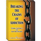 Breaking the Chains of Addiction: Using Science to Aid Recovery